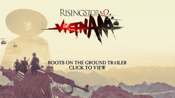 Rising Storm 2:Vietnam - Boots On The Ground Trailer